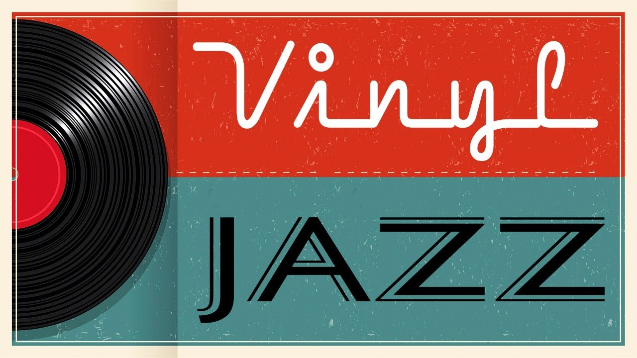 Vinyl JAZZ - Relaxing Background JAZZ Music for Work, Study,Calm