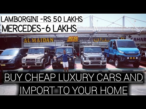 How To Import Luxury Cars From Dubai To India | Cheap Luxury Car Collection | Detail Process