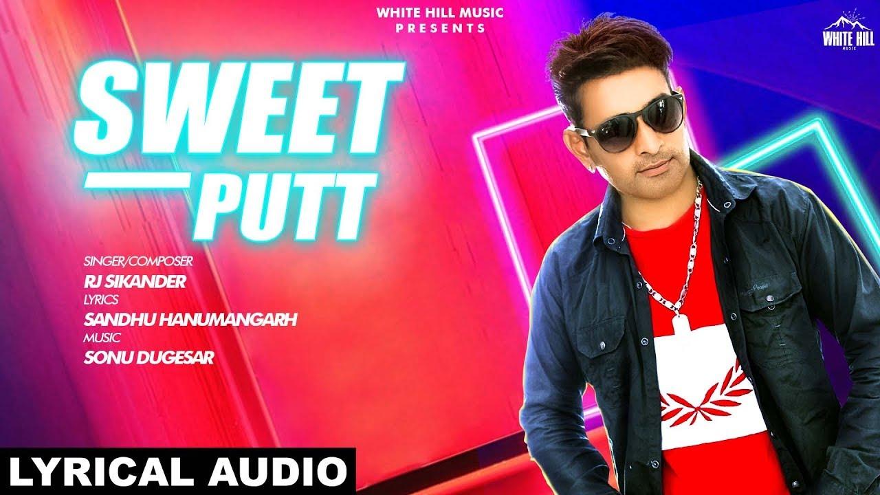 Sweet Putt  ( Lyrical Audio)  RJ Sikander  | New Punjabi Song 2019 | White Hill Music