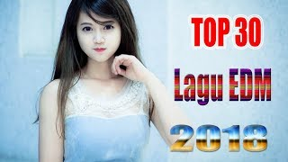TOP 30 Lagu EDM terbaik 2018 -  Musik Edm Terbaik 2018 Musik Dj Terbaik Yang Pernah Ada