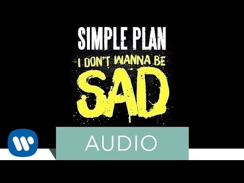 Simple Plan - I Don´t Wanna Be Sad (Official Audio)