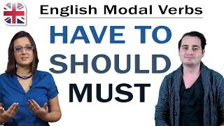 Modal Verbs - How To Use Must, Have To And Should - English Grammar Lesson