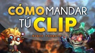 COMO MANDAR CLIPS - NUEVO FORMATO ( STM, BRONZAS, BUGS … ETC )