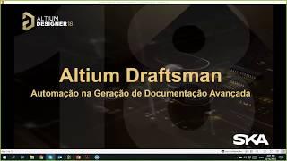 Altium Draftsman - Automação na Geração de Documentação Avançada