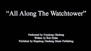"Hopalong Ginsberg - ""All Along The Watchtower"" - Bob Dylan / Jimi Hendrix instrumental jazz cover"