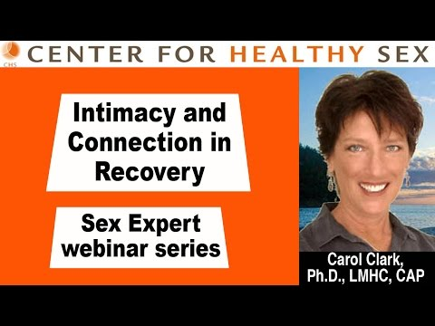 Intimacy and Connection in Recovery -- A CHS Webinar with Carol Clark