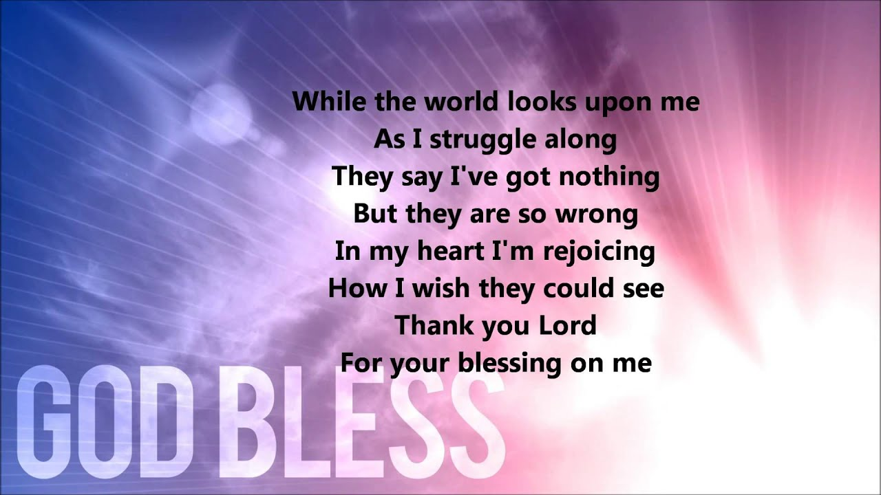 Thank You Lord For Your Blessings On Me Lyrics Youtube