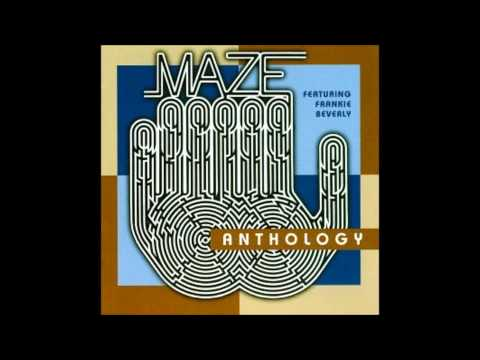Maze Feat. Frankie Beverly - Never Let You...