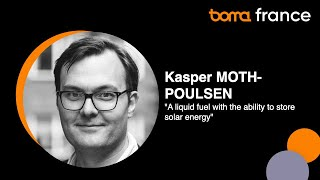 "Kasper Moth-Poulsen - ""A liquid fuel with the ability to store solar energy"" - Boma France Campfire"