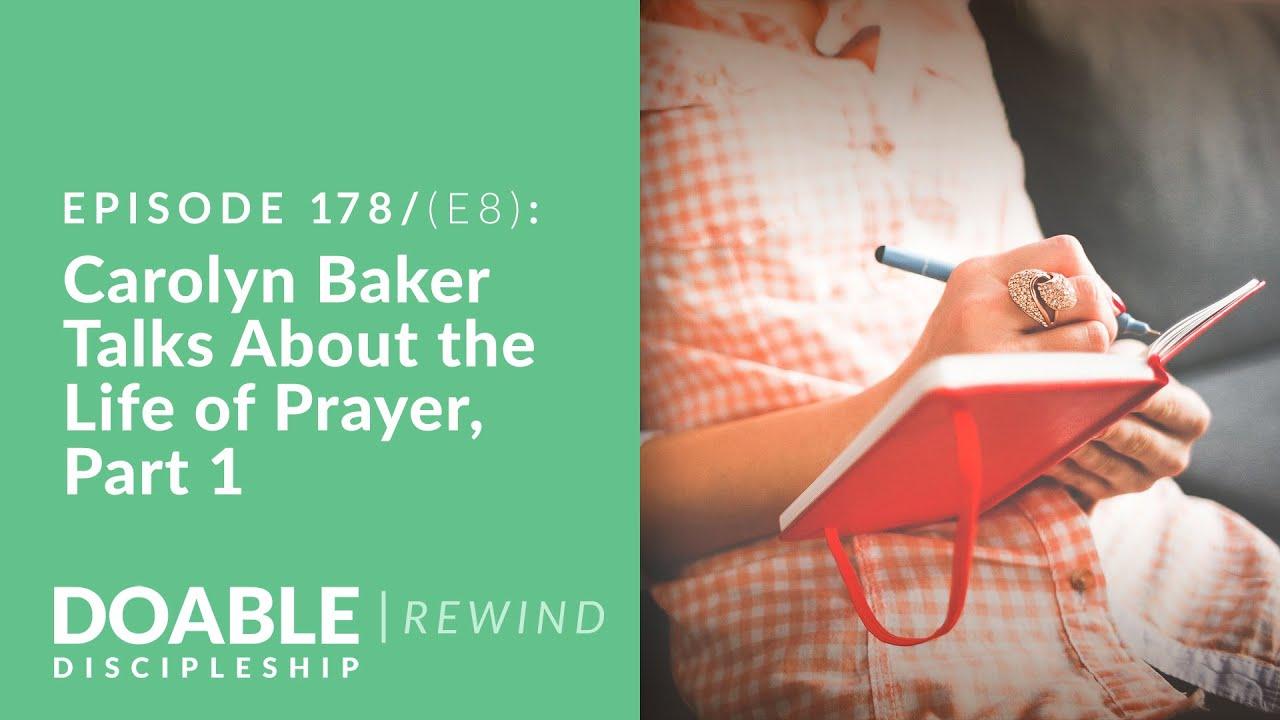 E178 (E8 REWIND) Carolyn Baker Talks About the Life of Prayer, Part 1
