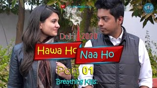 THB: Delhi 2020 - Hawa Ho Naa Ho | Ep- 1