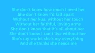 Download She Thinks She Needs Me (lyrics) Mp3 and Videos