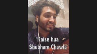 Kaise Hua | Kabir Singh | Vishal Mishra | Cover by Shubham Chawla