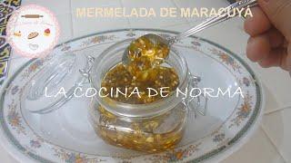 Mermelada de Maracuyá / La Cocina de Norma