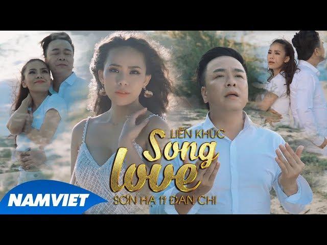 LIÊN KHÚC SƠN HẠ 4 2019 Song love - Sơn Hạ ft Đan Chi | LK Hay Nhất Và Cảnh Quay Đẹp Nhất Việt Nam
