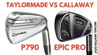 TaylorMade P790 Iron VS Callaway Epic Pro Iron Head To Head