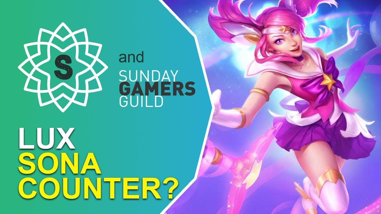 PERFECT SONA COUNTER - LUX STAR GUARDIAN SUPPORT - League of Legends