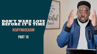 Don't Wake Love Before It's Time| Cuffing Season | (Part 15 ) | Jerry Flowers