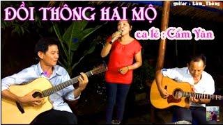 Đồi Thông Hai Mộ * TG Hồng Vân - trình bày ca lẻ Cẩm Vân & guitar _Lâm _Thông *