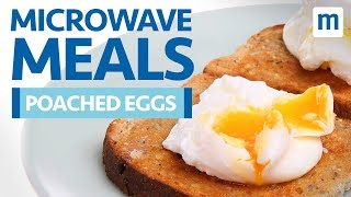 Microwave Poached Eggs in 2 Minutes Flat