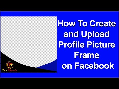 How To Create Your Own Profile Picture Frame For Facebook | Submit a Facebook Photo Frame