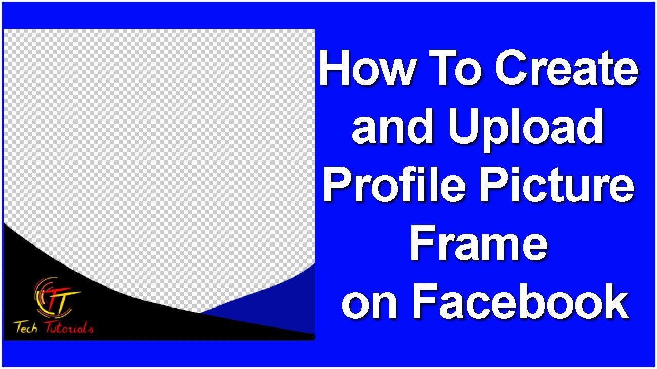 How To Create Your Own Profile Picture Frame For Facebook Submit A