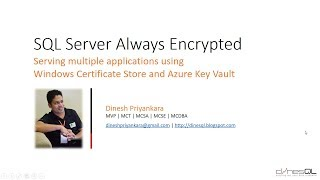 SQL Server Always Encrypted - Serving applications using Azure Key Vault and Certificate Store