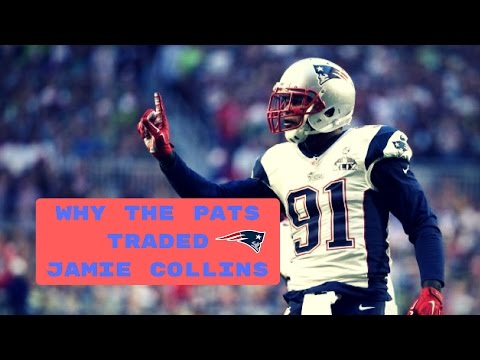 Why The New England Patriots Traded Jamie Collins