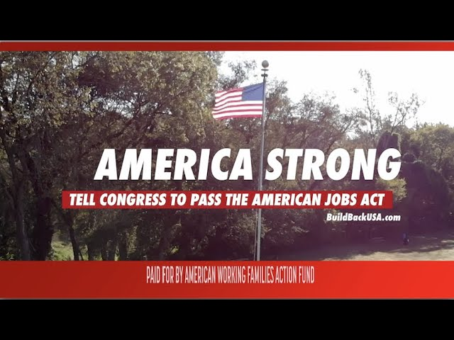 Let's keep America Strong.  Pass the American Jobs Act.
