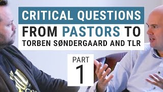 Critical questions from pastors to Torben Søndergaard and TLR - PART 1