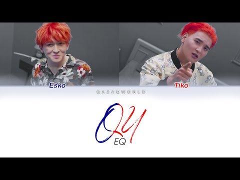 EQ - QU [сөзі, текст+latyn Lyrics] КАРАОКЕ!