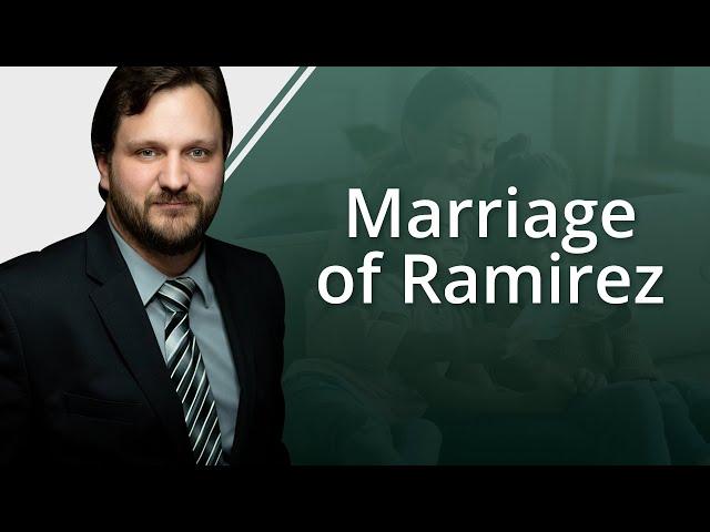Marriage of Ramirez - Annulment Case