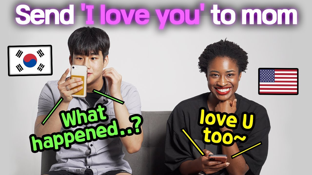 What happens when you send  I love you  to your Mom  Korean Mom VS American Mom