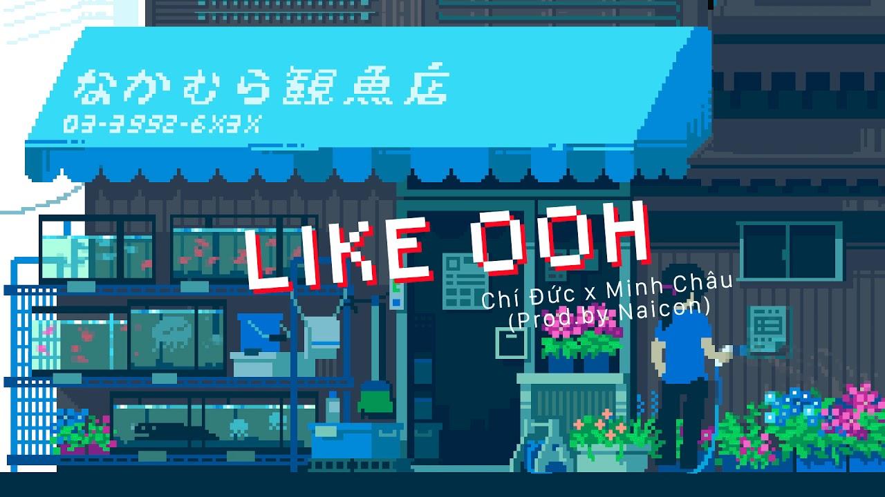LIKE Ooh - Chí Đức x Minh Châu (Prod.by Naicon)