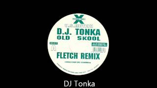 DJ Tonka - Old Skool (Fletch Remix)