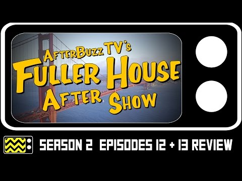 Fuller House Season 2 Episodes 12 & 13  w Virginia Williams  AfterBuzz TV