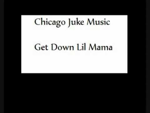 Get Down Lil Mama - Chicago Juke Music.flv
