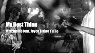 My Best Thing - Mix2inside feat. Joyce Elaine Yuille