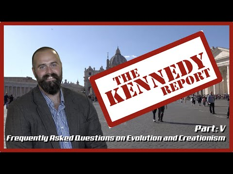 Frequently Asked Questions on Evolution and Creationism | The Kennedy Report