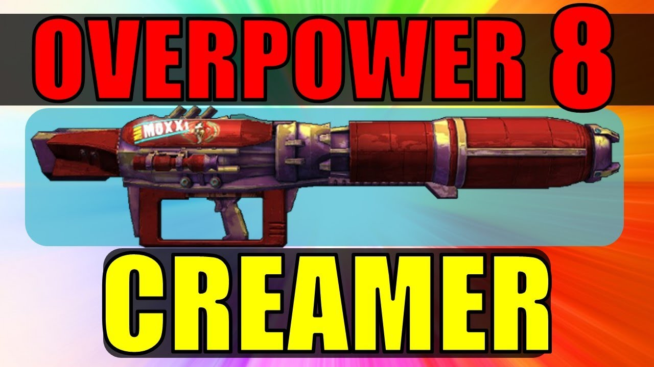 Overpower 8 Creamer: The Healing Rocket Launcher! (Borderlands 2)