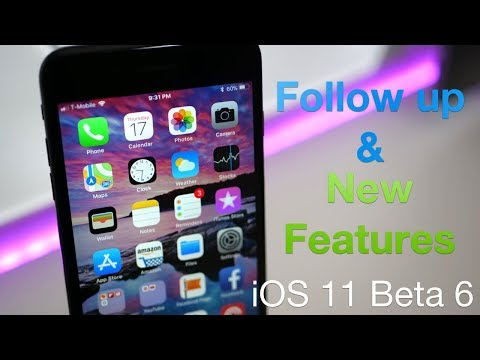 iOS 11 Beta 6 - Follow Up and New Features