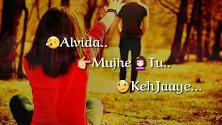 Heart touching Romantic song | 30 seconds Whatsapp status video | Alvida Tu Mujhe Keh Jaye, whatsapp forever 30 sec love video download, 30 second love ...