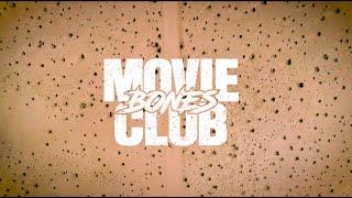 Movie Club - Bones (Official Music Video)