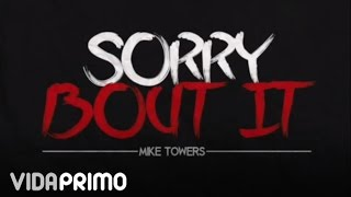 Myke Towers - Sorry Bout It (Freestyle)