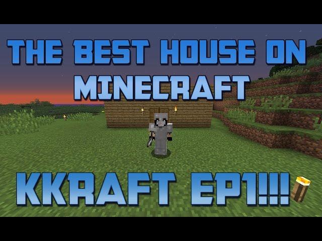 BEST HOUSE ON MINECRAFT - KKraft SMP Ep1