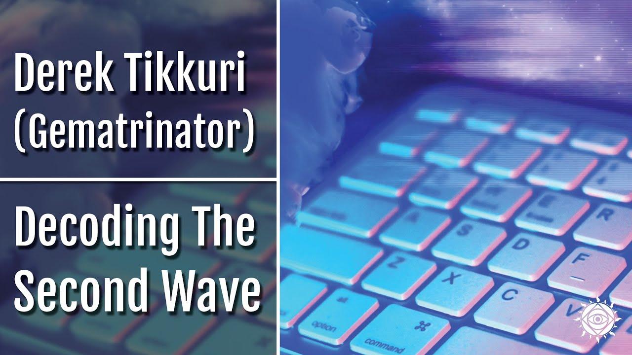 Derek Tikkuri | Gematrinator Decodes The Second Wave & Other Riddles