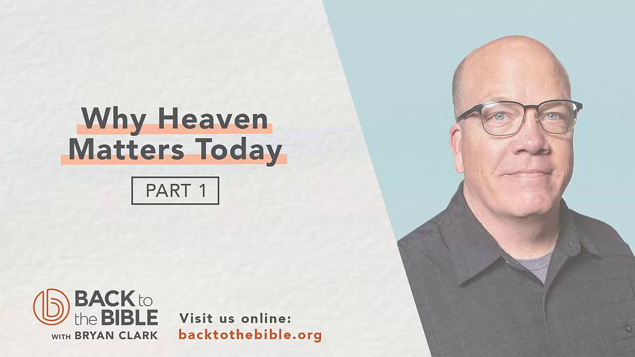 Life After Death - Why Heaven Matters Today pt. 1 - 11 of 12