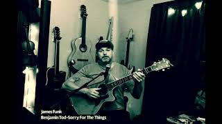 James Funk covering Benjamin Tod - Sorry for the things