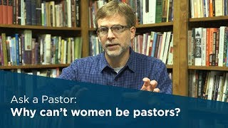 Why can't women be pastors?