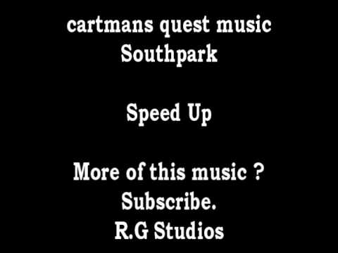 cartmans quest music  Speed Up Version - Inmagination Land Episode 1 At end